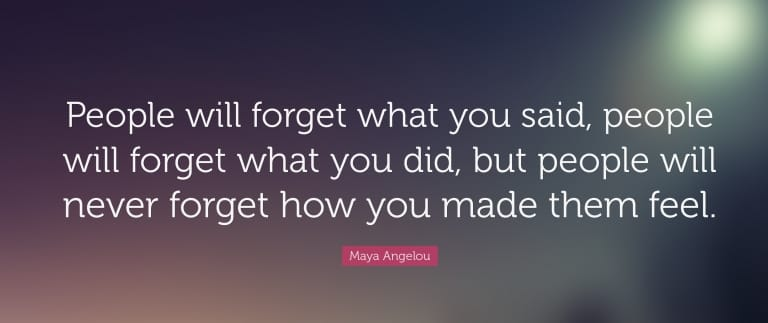 Maya-Angelou-Quote-People-will-forget-what-you-said-people-will